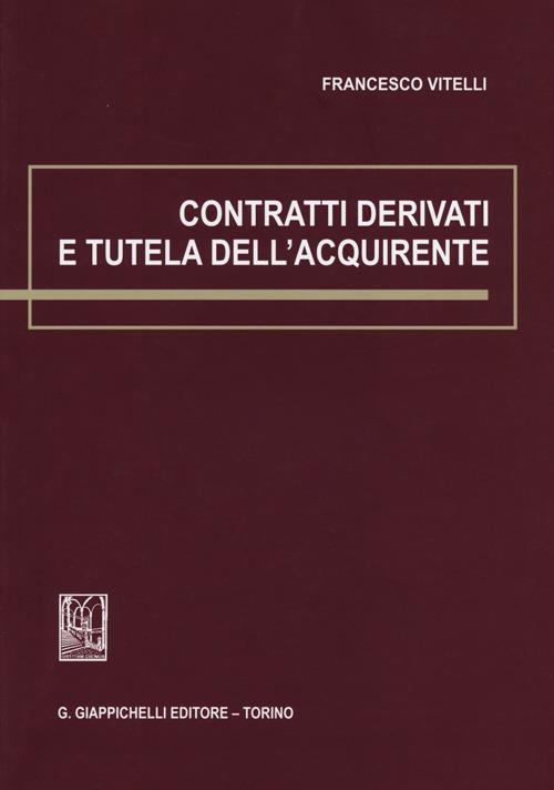 Contratti derivati e tutela dell'acquirente.