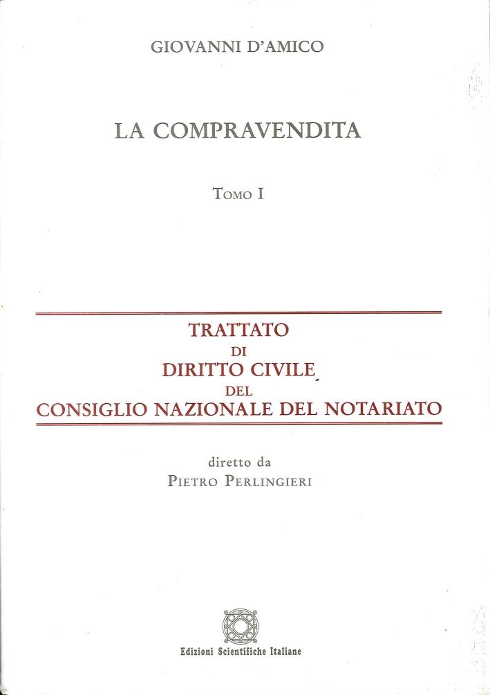 Trattato di diritto civile del Consiglio Nazionale del Notariato. Vol. 1. La compravendita