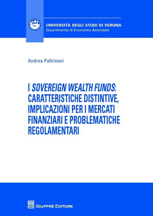 I «sovereign wealth funds»: caratteristiche distintive, implicazioni per ii mercati finanziari e problematiche regolamentari