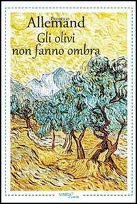 Gli olivi non fanno ombra.