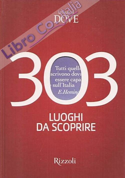 L'Italia di Dove. 303 luoghi da scoprire