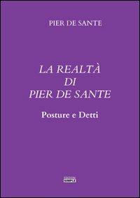 La realtà di Pier De Sante. Posture e detti