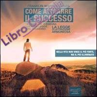 Come attrarre il successo. Audiolibro. CD Audio formato MP3