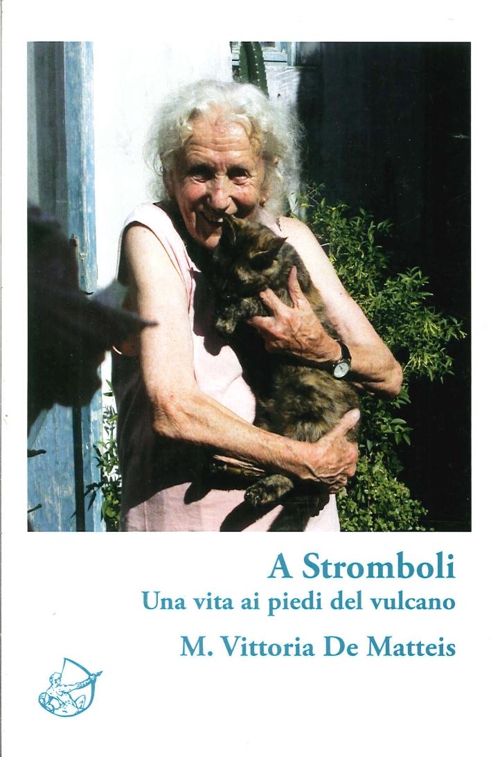 A Stromboli. Una vita ai piedi del vulcano