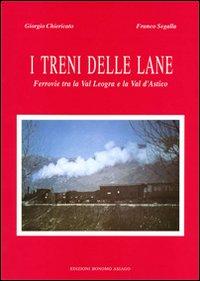 I treni delle lane. Ferrovie tra la Val Leogra e la Val d'Astico