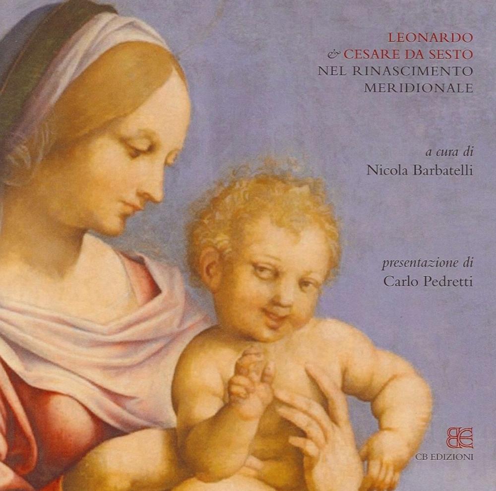 Leonardo & Cesare da Sesto nel Rinascimento meridionale