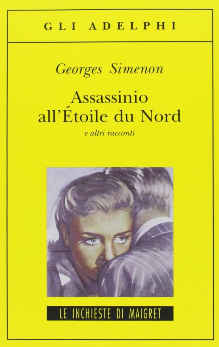 Assassinio all'Étoile du Nord e altri racconti