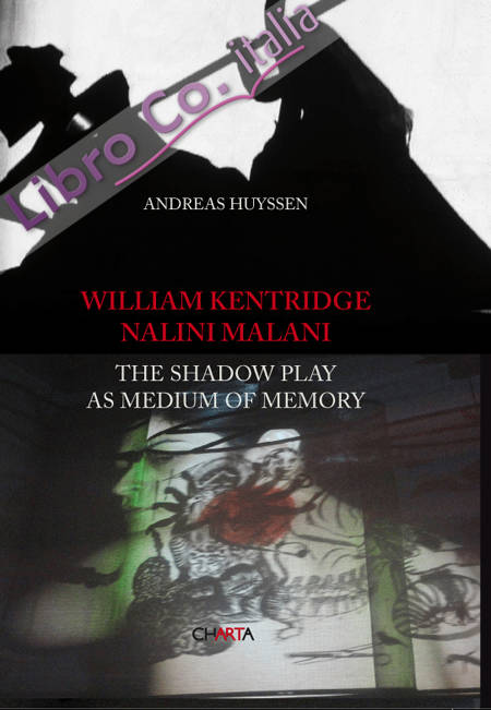William Kentridge/Nalini Malani. The Shadow Play as Medium of Memory