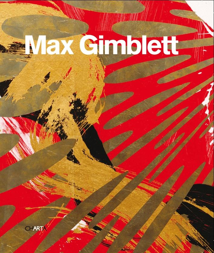 Max Gimblett. Ediz. illustrata