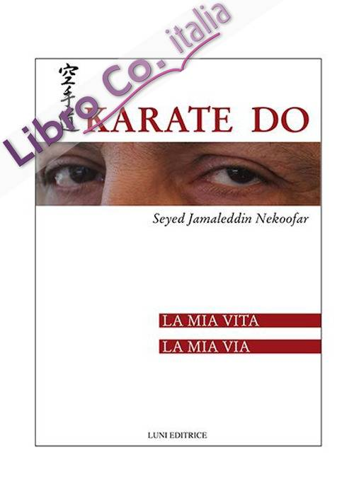 Karate Do. La mia vita, la mia via