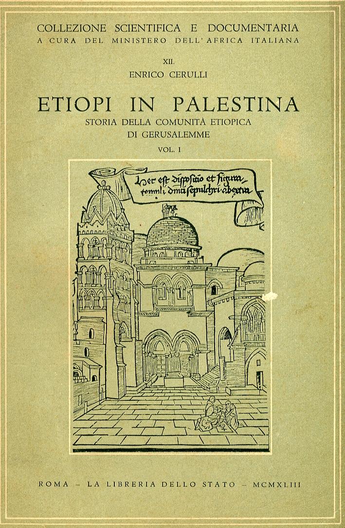 Etiopi in Palestina. Storia delle Comunità Etiopica di Gerusalemme Vol. I e II
