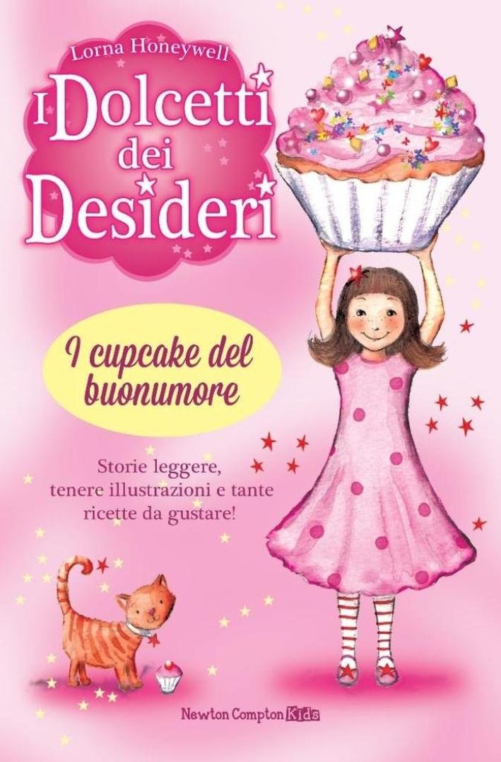 I cupcake del buonumore. I dolcetti dei desideri. Vol. 1