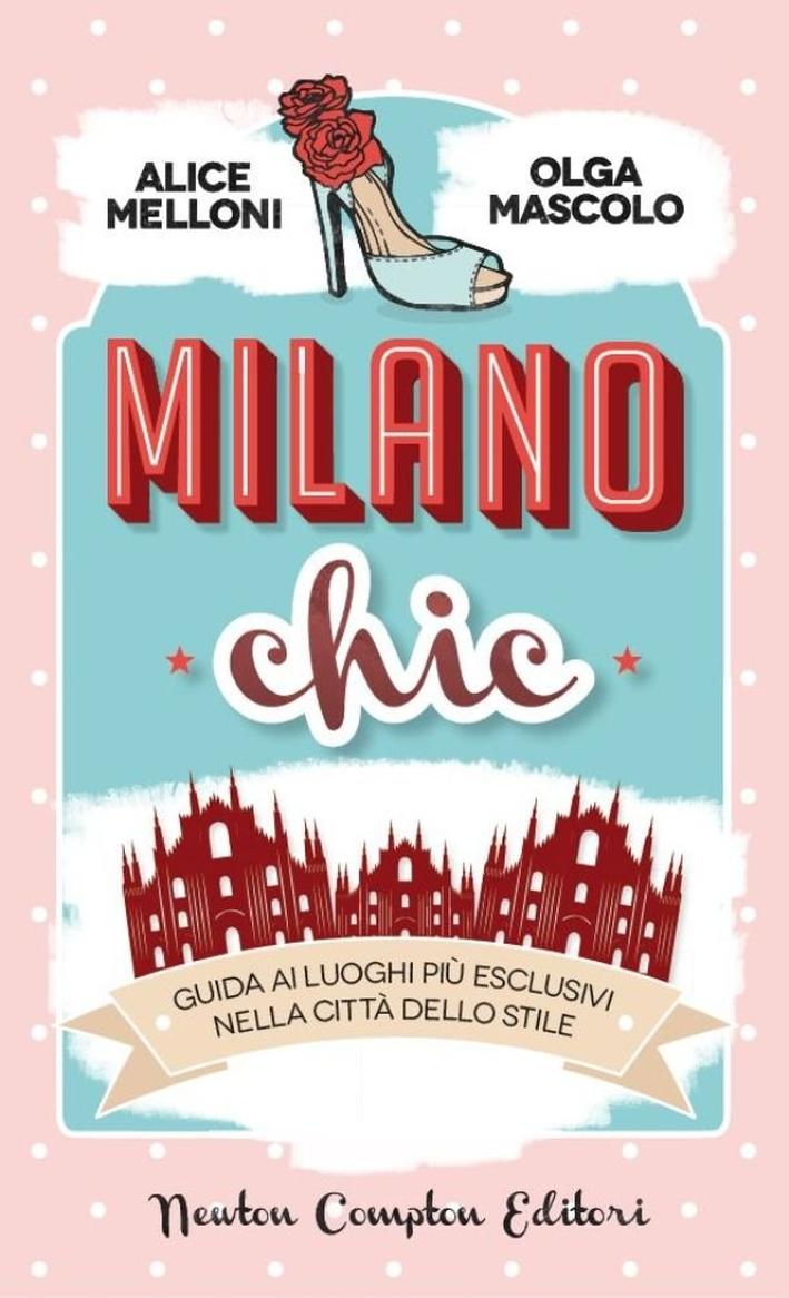 Milano chic. Guida ai luoghi più esclusivi nella città dello stiile