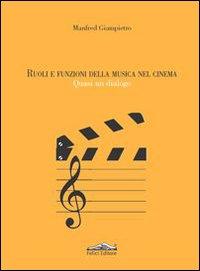 Ruoli e funzioni della musica nel cinema. Quasi un dialogo