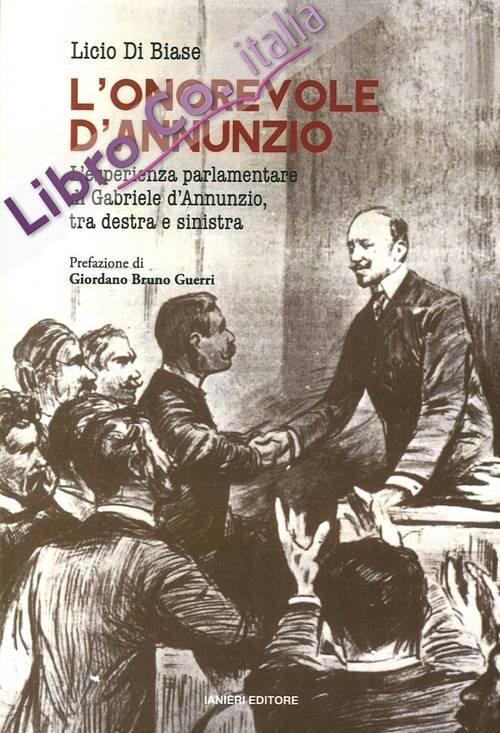 L'onorevole d'Annunzio. L'esperienza parlamentare di Gabriele d'Annunzio, tra destra e sinistra