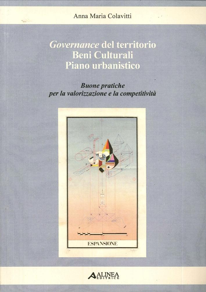 Governance del Territorio Beni Culturali Piano Urbanistico. Buone Pratiche per la Valorizzazione e la Competititività