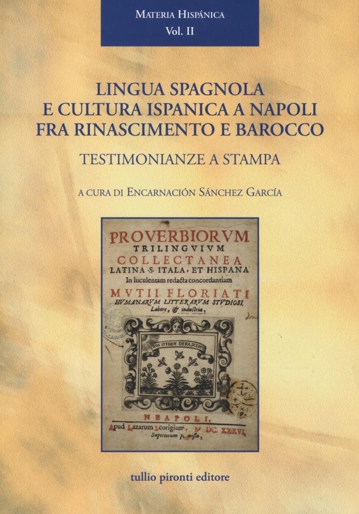 Lingua spagnola e cultura ispanica a Napoli fra Rinascimento e barocco: testimonianze a stampa.