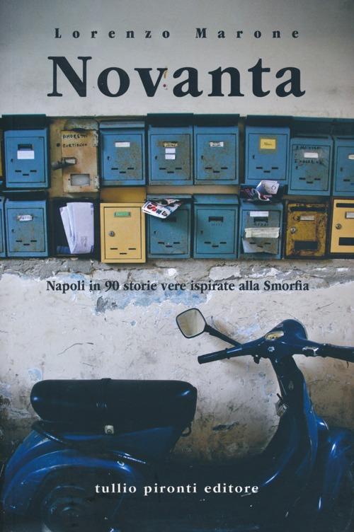Novanta. Napoli in 90 storie vere ispirate alla smorfia