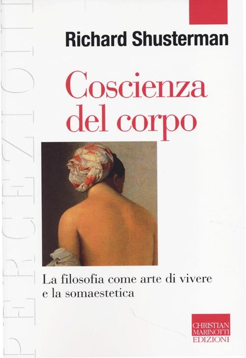 Coscienza del corpo. La filosofia come arte di vivere e la somaestetica