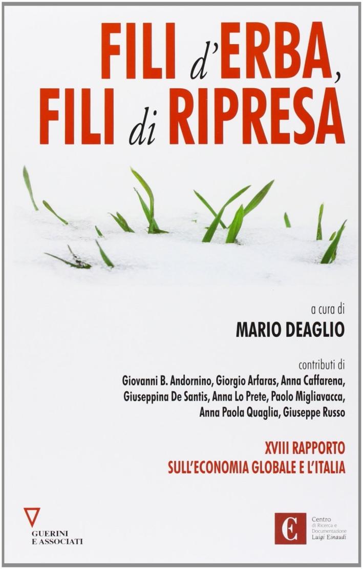 Fili d'erba, fili di ripresa. XVIII rapporto sull'economia globale e l'Italia