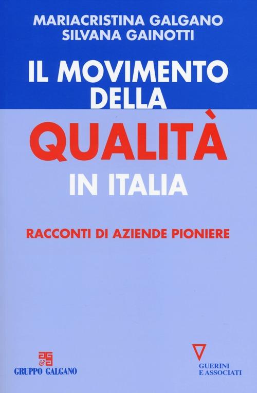 Il movimento della qualità in Italia. Racconti di aziende pioniere