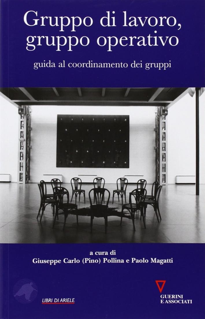 Gruppo di lavoro, gruppo operativo. Guida al coordinamento dei gruppi