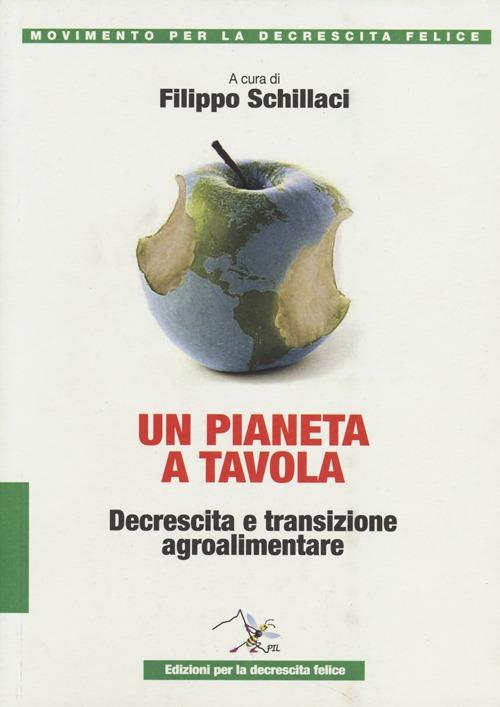 Un pianeta a tavola. Decrescita e transizione alimentare.