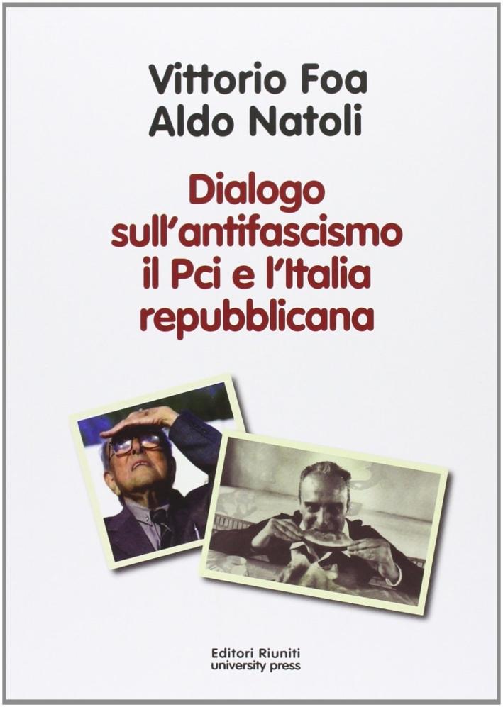 Dialogo sull'antifascismo il PCI e l'Italia repubblicana