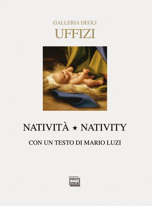 Galleria degli Uffizi. Natività. Ediz. italiana e inglese
