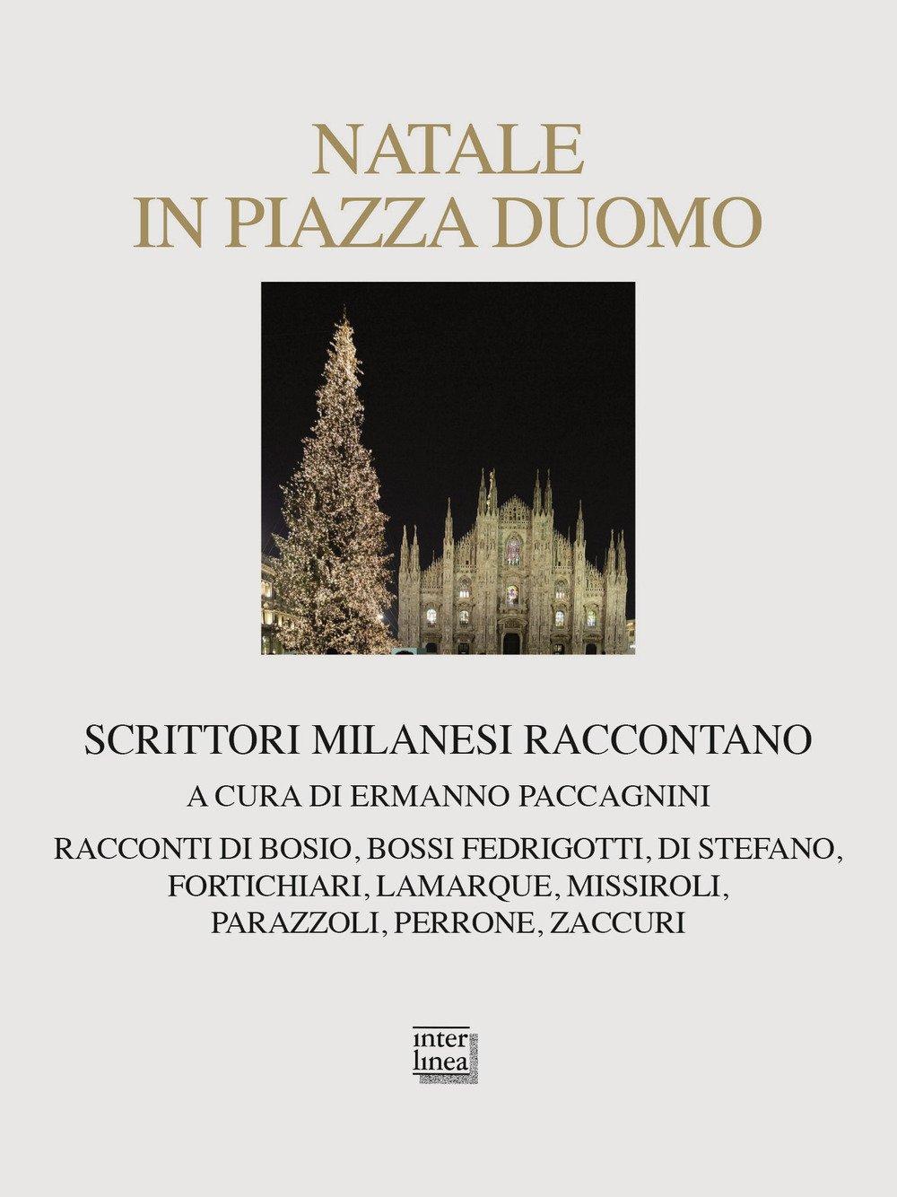Natale in piazza Duomo. Scrittori milanesi raccontano