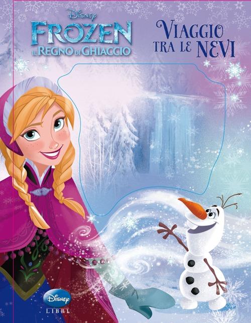 Viaggio tra le Nevi. Frozen. il Regno di Ghiaccio
