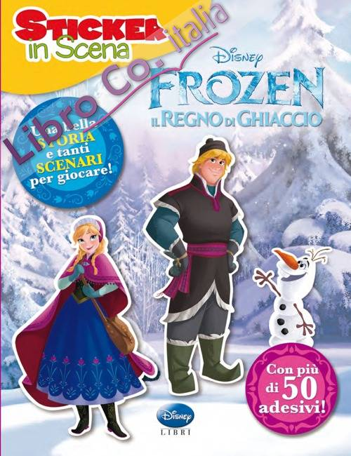 Frozen. Il regno di ghiaccio. Sticker in scena. Ediz. illustrata