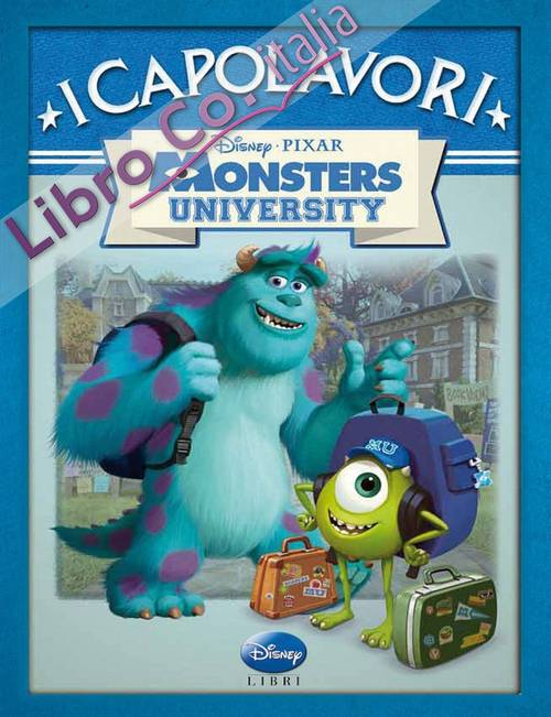 Monsters University. Ediz. illustrata