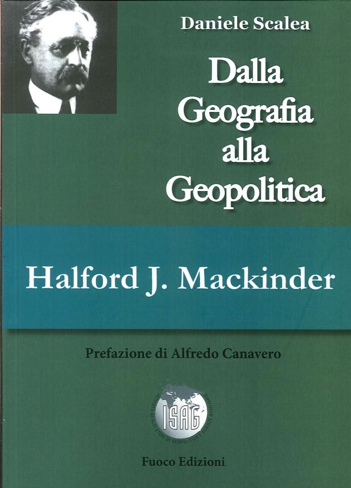 Halford John Mackinder. Dalla geografia alla geopolitica