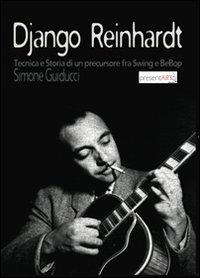 Django Reinhardt. Tecnica e storia di un precursore fra swing e bebop