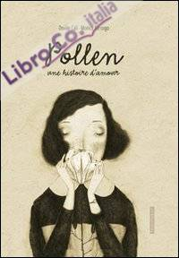 Polline. Una storia d'amore. Ediz. francese
