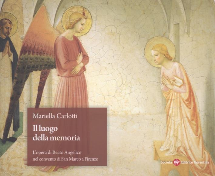 Il luogo della memoria. L'opera di Beato Angelico nel convento di San Marco a Firenze