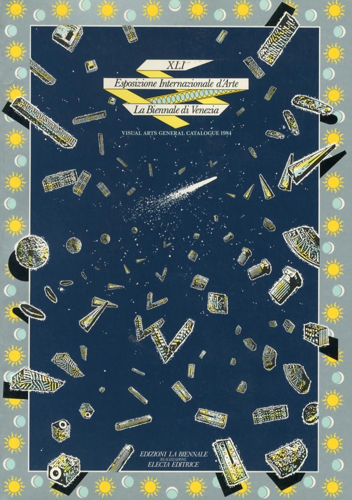 XLI Esposizione Internazionale d'Arte. La Biennale di Venezia. Visual Arts General Catalogue 1984