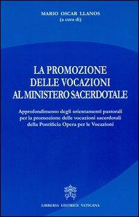 La promozione delle vocazioni al ministero sacerdotale. Approfondimento degli orientamenti pastorali per promozione delle vocazioni sacerdotali della Pontificia Opera