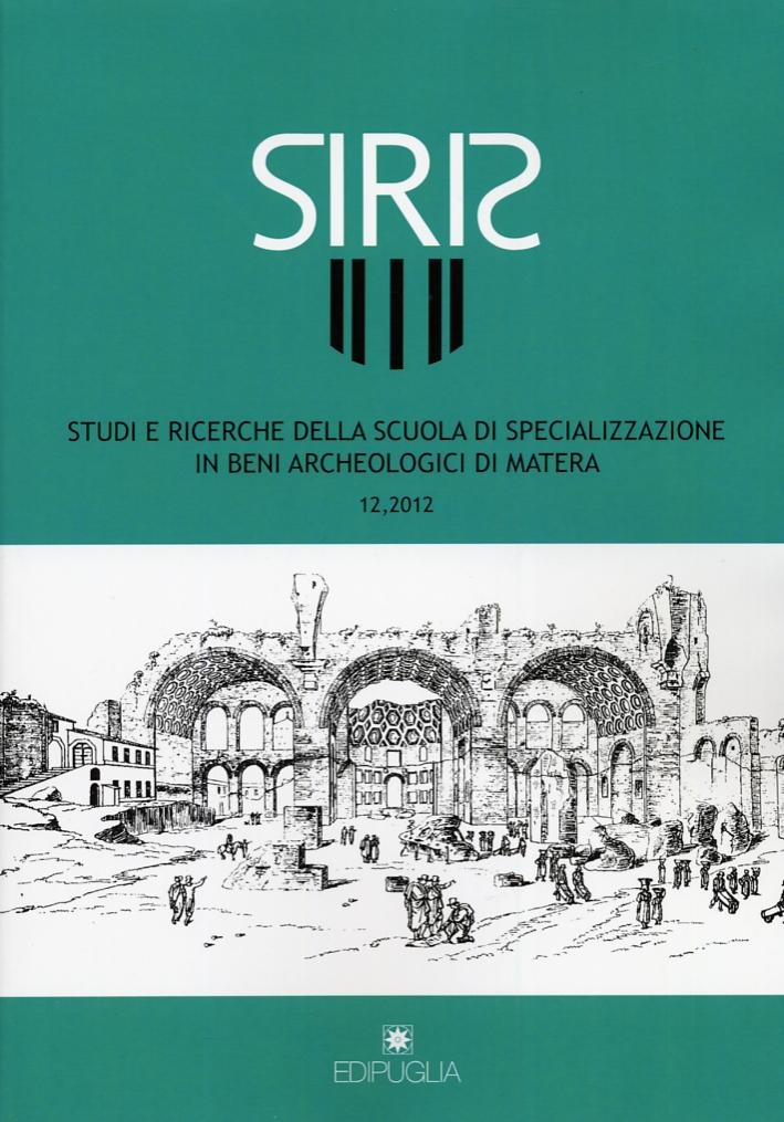 Siris. Studi e ricerche della Scuola di specializzazione in archeologia di Matera (2012). Vol. 12
