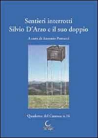 Sentieri interrotti. Silvio D'Arzo e il suo doppio.