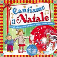Cantiamo il Natale. Canzoni di Natale da leggere e cantare. Ediz. italiana e inglese. Con CD Audio.