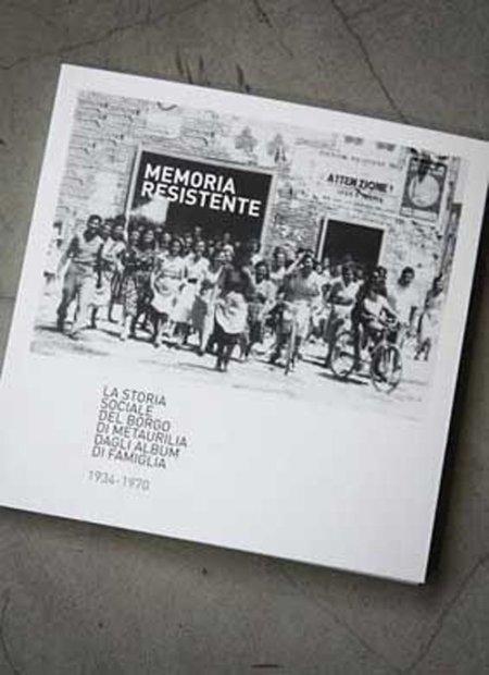 Memoria resistente. La storia sociale del borgo di Metaurilia dagli album di famiglia, 1934-1970
