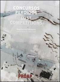 Concursos perdidos. Arquitectura paisagistaLost competitions. Landscape architecture