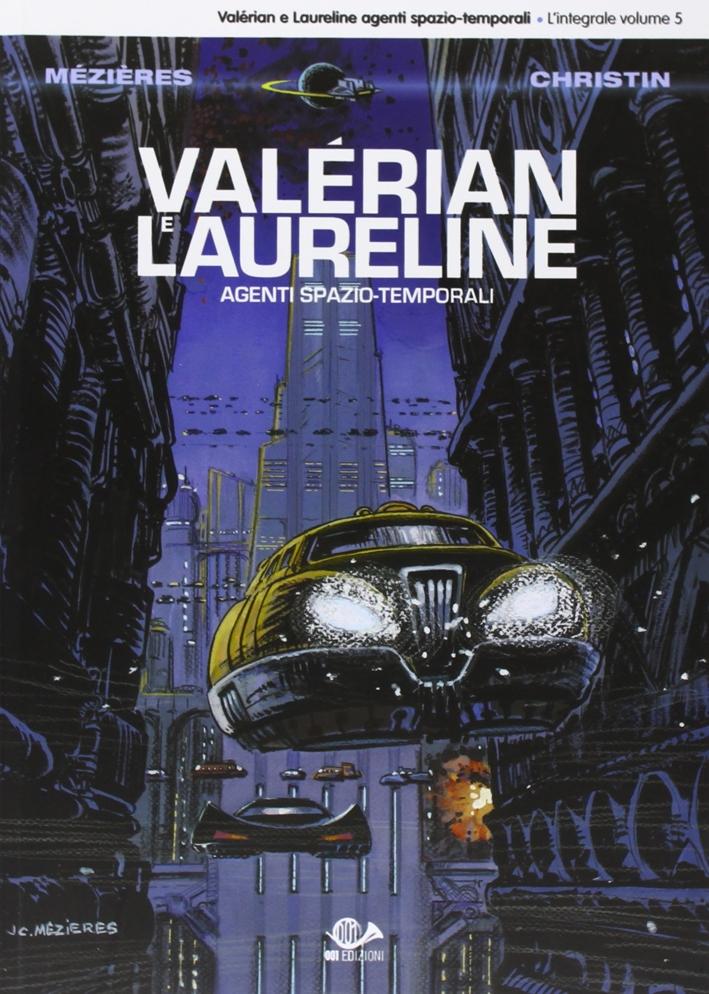 Valérian e Laureline Agenti Spazio-Temporali. Vol. 5.