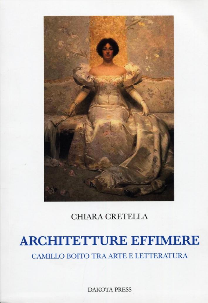 Architetture effimere. Camillo Boito tra arte e letteratura.