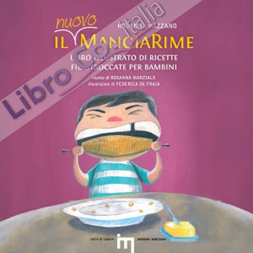 Il nuovo MangiaRime. Libro illustrato di ricette filastroccate per bambini.