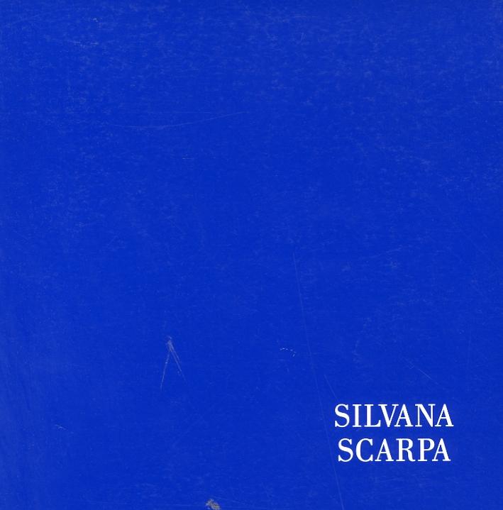 Silvana Scarpa. Viaggio Verso la Vita. Pitture e Incisioni di Silvana Scarpa 1978-1989.