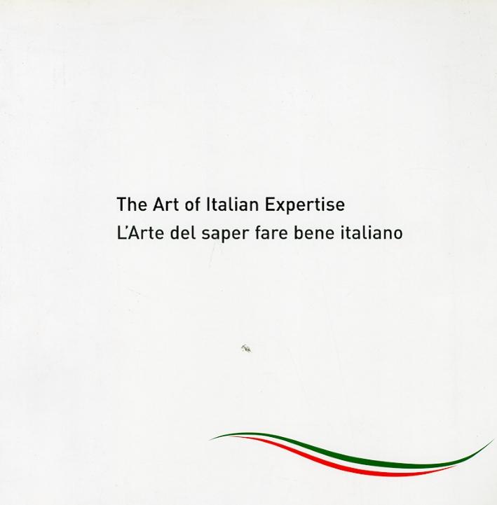 The Art of Italian Expertise. L'Arte del Saper Far Bene Italiano