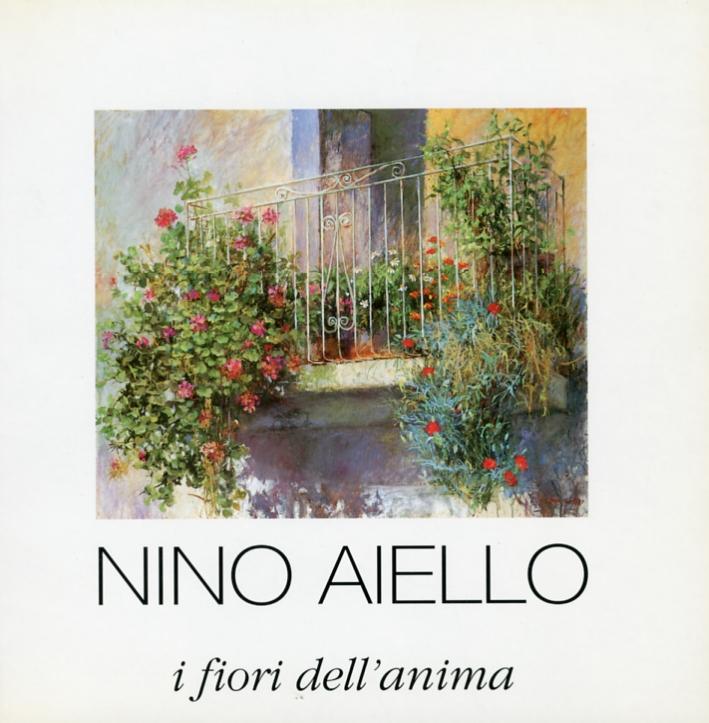Nino Aiello. I Fiori dell'Anima